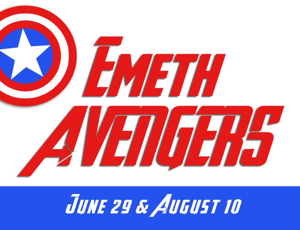 Emeth Avengers. June 29 & August 10