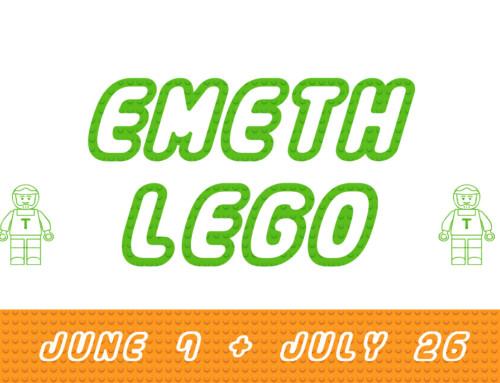 Emeth Lego. June 7 & July 26