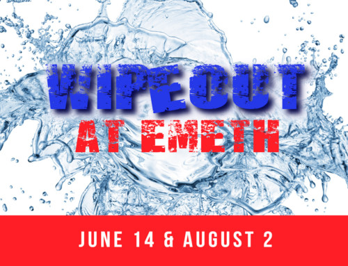Emeth Wipeout. June 14 & August 2