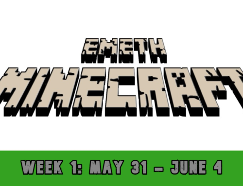 Week 1 Emeth Minecraft: May 31 – June 4