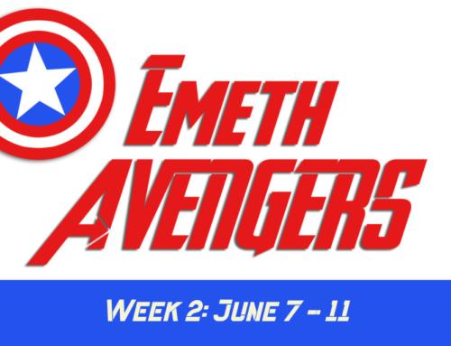 Week 2 Emeth Avengers: June 7 – July 11